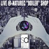 "Live @ Naturec ""Boiler"" Shop 13-11-2015"