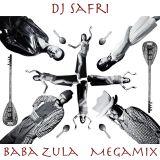 DJ Safri - Baba Zula megamix