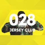 EPISODE #028 [JERSEY CLUB]