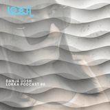 Danja Uosh Lokka podcast #8