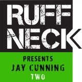 Ruffneck Podcast 02: Jay Cunning