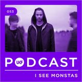UKF Music Podcast #53 - I See MONSTAS