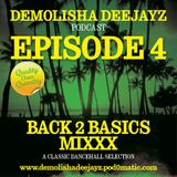 Demolisha Deejayz - Episode 4 - BacK 2 Basics Mixxx