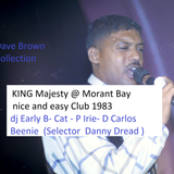 King Majesty @ nice and easy club Morant Bay 1983 (Cat -Early B- P Irie- D Carlos- Beenie man ) dbcd