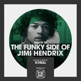 FUNKY JIMI (Tribute to JIMI HENDRIX) - Mixed & Selected by Kobal