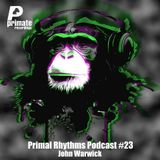 Primate Recordings presents 'Primal Rhythms Edition 23', featuring John Warwick