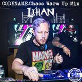 CODENAME:Chaos Warm Up Mix - Lihan