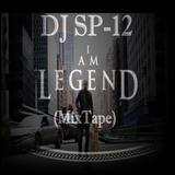 DJ SP-12  I Am Legend (MixTape)