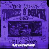 The Best Worst OF Triple Six Mafia (Yung$avage Mix)