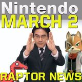 Nintendo Direct Leaked and my predictions - Raptor News March 2