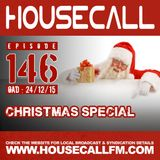 Housecall EP#146 (24/12/15) Christmas Special