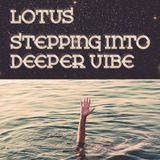 Lotus - Stepping Into Deeper Vibe