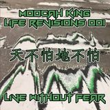 Skunqwrkz Presents: Moocah King - Life Revisions 001 - Live Without Fear
