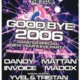Yvel & Tristan, Madox, Dandy, Mattan, Invoice - Live @ Flört Club, Siófok Goodbye 2006 (2006.12.31)