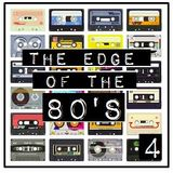 THE EDGE OF THE 80'S : 4