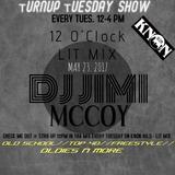 12 o'Clock  LIT MIX MAY 2017. DJ JIMI MCCOY-