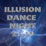Illusion Dance Night - Live Mix 21.10.2017