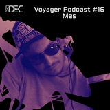 Voyager Podcast #16 - Mas