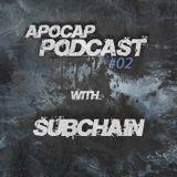 Apocap Podcast #2 with Subchain
