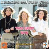 Addictions and Other Vices  440  - Time Warp 1978 Part One