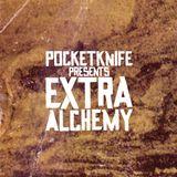 Pocketknife Presents: EXTRA ALCHEMY
