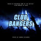 Damon Richards Presents Club Bangers - The Remixes (2010)