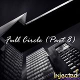 Full Circle (Part 8)