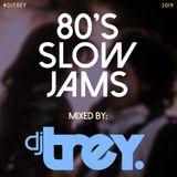 80's Slow Jams - Mixed By Dj Trey (2019)
