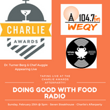 Doing Good with Food Radio - Episode #14 Live @ The Charlie Awards Afterparty - Aired 3-3/4-18