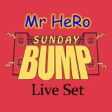 Sunday Bump Mr HeRo