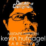 Mixtape 13: Kevin Hufnagel of Dysrhythmia, Gorguts, and Vaura PART TWO