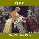 The Weather Killer by DJ sneJ 3/27/99