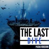 Pasha Kruchini - The Last Dive