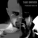 TAXI-DRIVER///podcast005/19