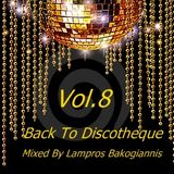 Back To Discotheque ( Vol.8 ) Mixed By Lampros Bakogiannis