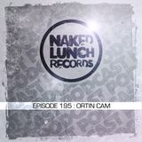 Naked Lunch PODCAST #195 - ORTIN CAM