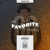 MY FAVORITE THINGS #08 - Hosted by Psycut
