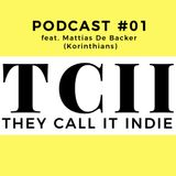 They Call It Indie #01 - Korinthians (Mattias De Backer)