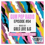 Gum Pop Radio #4 mixed by Girls Love DJs + guestmix by Sleazy Stereo