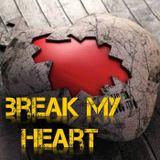 Break My Heart