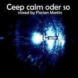Ceep calm oder so (mixed by Florian Martin)