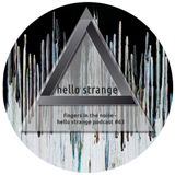 fingers in the noise - hello strange podcast #63
