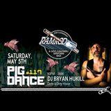 Bryan Hukill - Ramrod PIG DANCE #117 May 2018