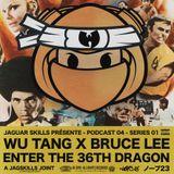 A JAG SKILLS JOINT - WU-TANG X BRUCE LEE - ENTER THE 36TH DRAGON (2019)