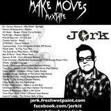 JeRK - Make Moves Mixtape - FreshWetPaint