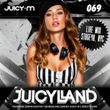 Juicy M - JuicyLand #069 - Live mix from Stage48, NYC