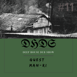 Deep House Dub Show (DHDS #011) Guest Mix By MAN-RI