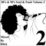 Mixed By Blick - 80's & 90's Soul And Funk Mix 2