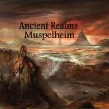 Ancient Realms - Muspelheim (September 2015)