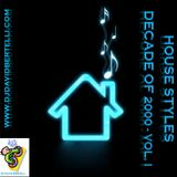 House Styles - Decade of 2000 - Volume I